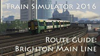Train Simulator 2016 - Route Guide: Brighton Main Line