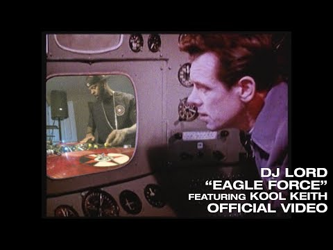 DJ LORD - Eagle Force featuring Kool Keith (OFFICIAL VIDEO)