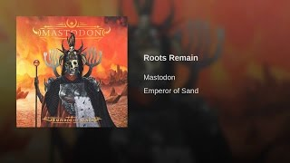 Mastodon - Roots Remain [LYRIC VIDEO]