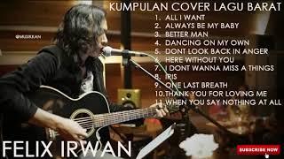 KUMPULAN COVER LAGU BARAT By FELIX IRWAN