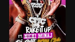 Yo Gotti Ft Nicki Minaj - Rake it up  ( DJ EDiT Jersey Club Remix )