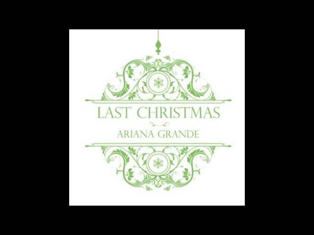Last Christmas — Ariana Grande
