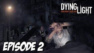 Dying Light - Sortie Nocturne assez flippante   Episode 2