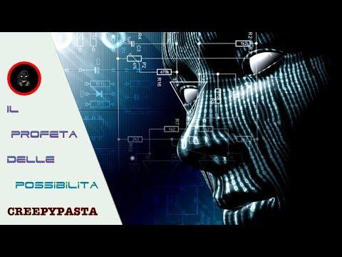 """IL PROFETA DELLE POSSIBILITA""Creepypasta (part.1) ft - CreepyPastaLoL"