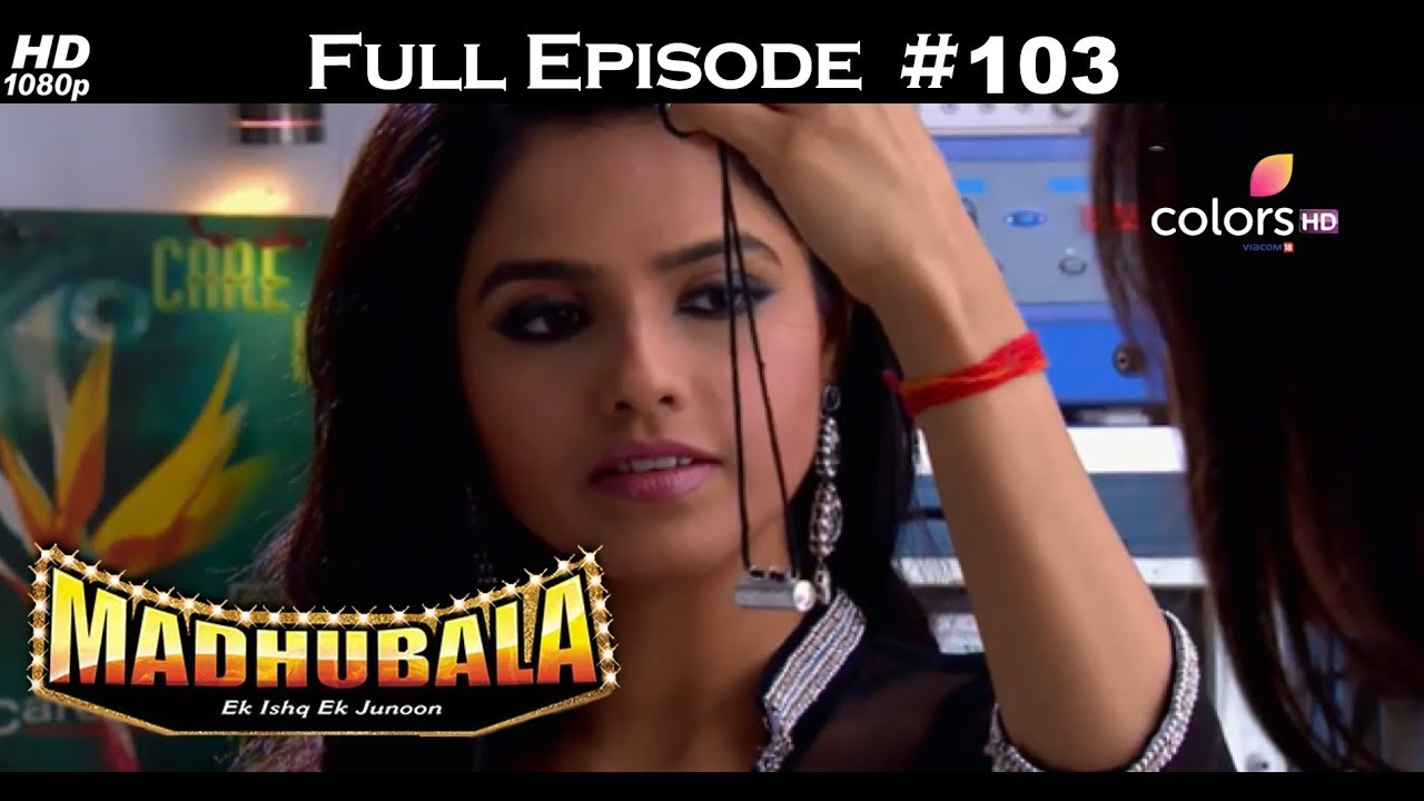 Madhubala - Full Episode 103 - With English Subtitles