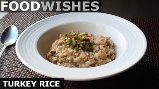 Turkey Rice - Thanksgiving Leftover Special - Food Wishes