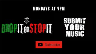 #DROPITORSTOPIT LIVE Music Review Show! Submit your music NOW! Wealthentsubmissions@gmail.com