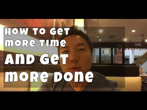 How to get more done and have more time