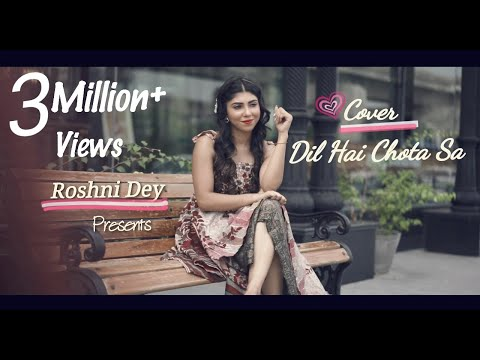 Dil Hai Chota sa - Reprise version by Roshni Dey | Roja Cover | A.R.Rahman best | Girls Special