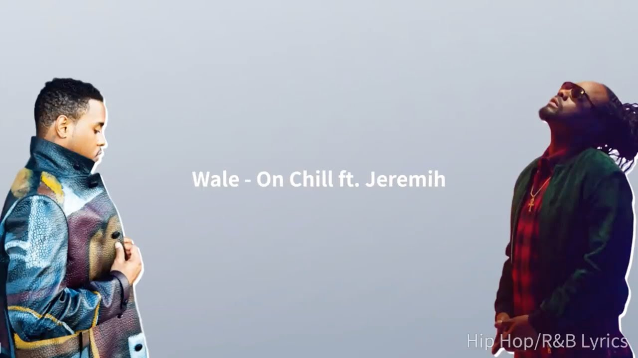 wale and jeremih chill