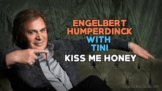 Engelbert Calling TINI Kiss Me Honey ENGELBERT HUMPERDINCK