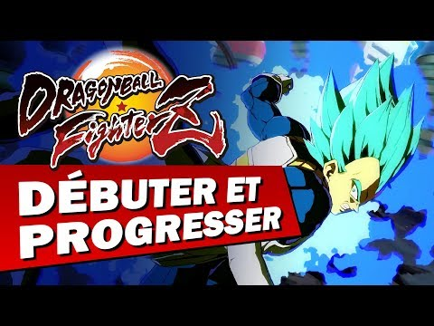 DRAGON BALL FIGHTERZ : Bien débuter et progresser | GAMEPLAY FR
