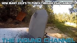 How Many 22lr's to Punch Through ESAPI Body Armor?