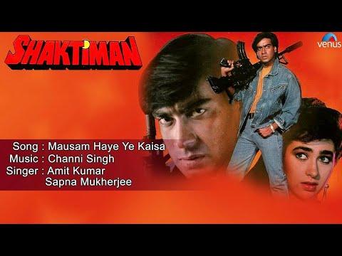 Shaktiman : Mausam Haye Ye Kaisa Full Audio Song | Ajay Devgan, Karishma Kapoor |