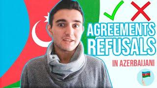 Learn Azerbaijani -  Agreements/Refusals