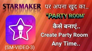 كيفية إنشاء حزب الغرفة في starmaker l طرف الغرفة على starmaker l starmaker
