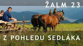 Žalm 23 Z Pohledu Sedlaka 4.   Pa. 07.02.2020