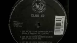 Club 69 - Let Me Be Your Underwear (It