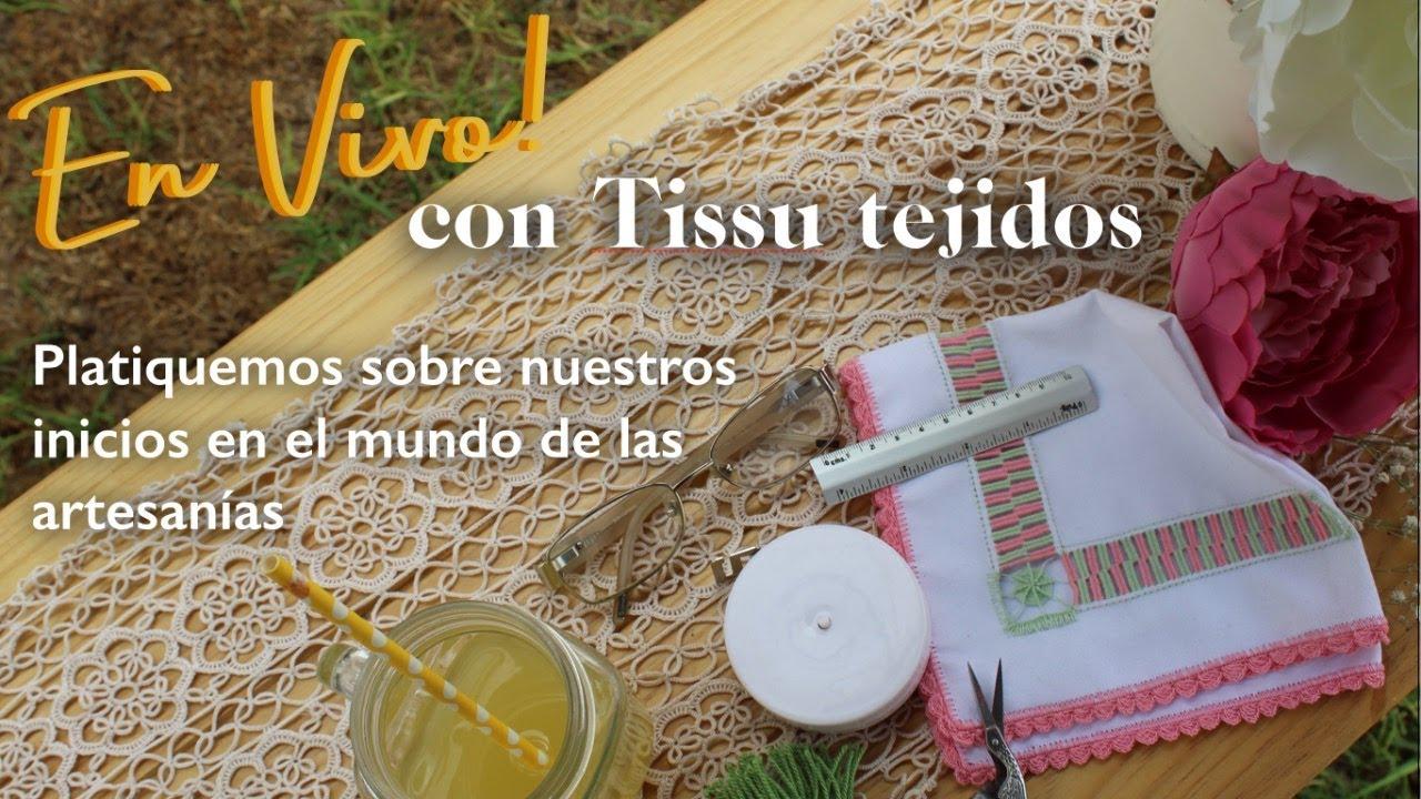 Platicando sobre la historia de Tissu y de nuestros seguidores al mundo de las artesanías.