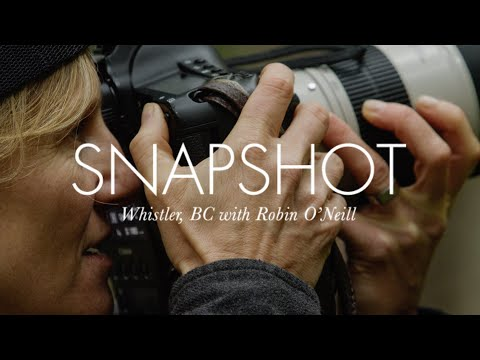 Snapshot // Episode 1: Whistler, BC with Robin O'Neill