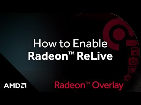 Radeon™ Overlay: How to Enable Radeon™ ReLive