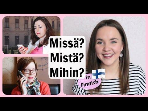 Finnish lesson 20. Missä? Mistä? Mihin? Locative (inner) cases in Finnish + real life situation