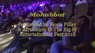 Mohabbat Live Perfromance | FANNEY KHAN | Big M Entertainment Fest 2018 | Fiona Pillay & Afrofusion
