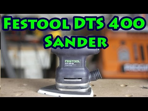 Review Of The Festool DTS 400 Finish Sander