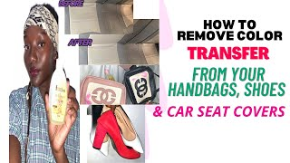 How to CLEAN COLOR TRANSFER OFF Your Handbags, Shoes, & Car Seat Covers | With NAIL POLISH REMOVER