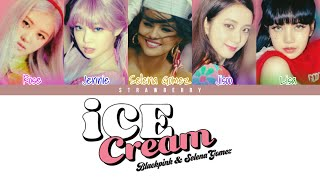 BLACKPINK (with SELENA GOMEZ) - Ice Cream (Color Coded Lyrics)