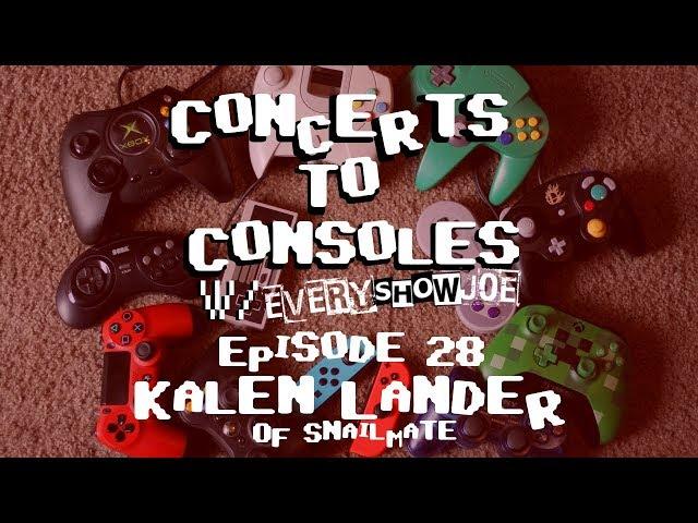 Concerts To Consoles: Episode 28 - Kalen Lander