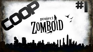 Project Zomboid COOP - QUANDO OS PLANOS DÃO ERRADO!!! #1 (Gameplay / PC / PTBR) HD
