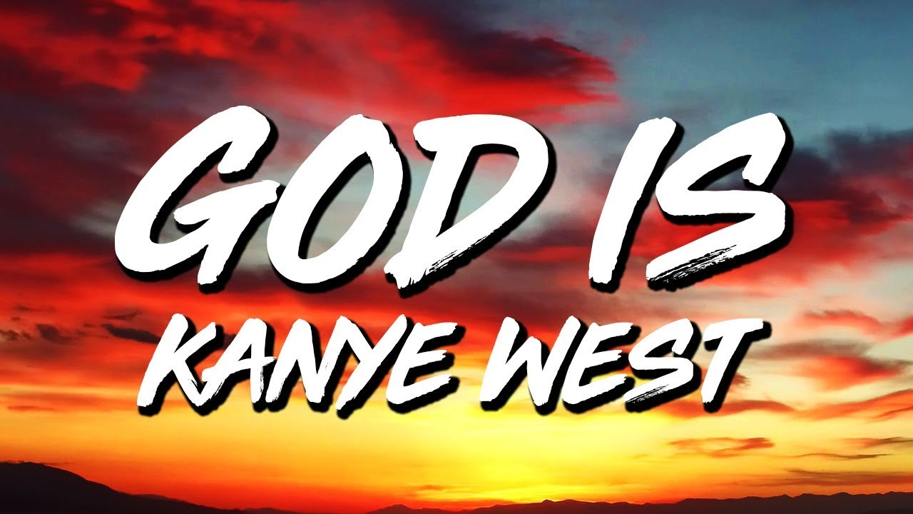 Kanye West - God Iṡ (Lyrics)