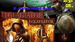 Český Letsplay & I.Gladiator & part 2 & Bones and Healthy