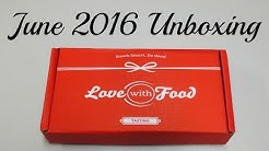 Love With Food Unboxing - June 2016 + Promo Code!