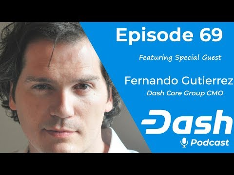 Dash Podcast 69 - Feat. Fernando Gutierrez Dash Core Group CMO