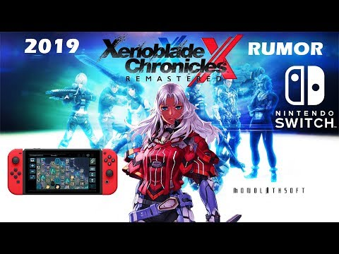Nintendo Switch - Xenoblade Chronicles X Port Remaster In 2019 *Rumor*