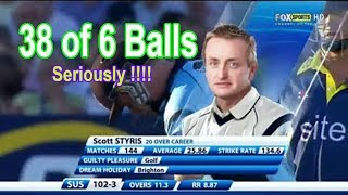 Styris Lovely 38 Runs in 6 Balls | Seriously !!!! ⚾