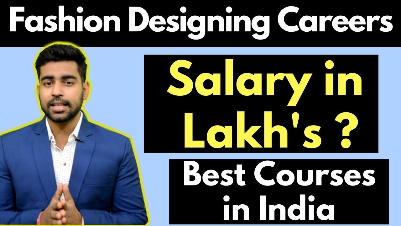 Fashion Designing Careers India Salary Courses Degrees Nift Nid Youtube