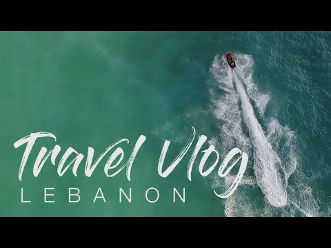 TRAVEL VLOG | LEBANON 2017