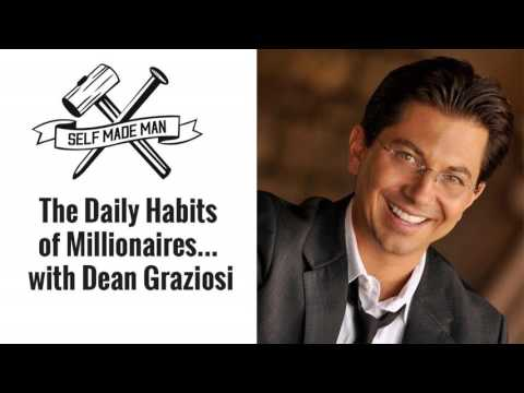 The Daily Habits of Millionaires… with Dean Graziosi