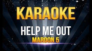 Maroon 5 - Help Me Out KARAOKE