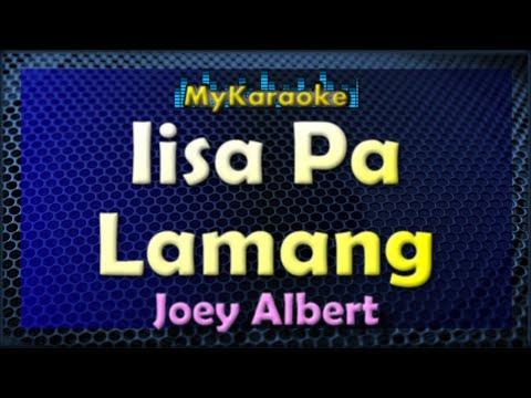 Iisa Pa Lamang - Karaoke version in the style of Joey Albert