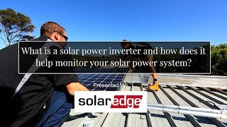 What is a solar power inverter and how does it help monitor your solar power system?