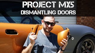 Project MX5 - How to Remove External Door Handles, Mirrors, Trim & Door Cards