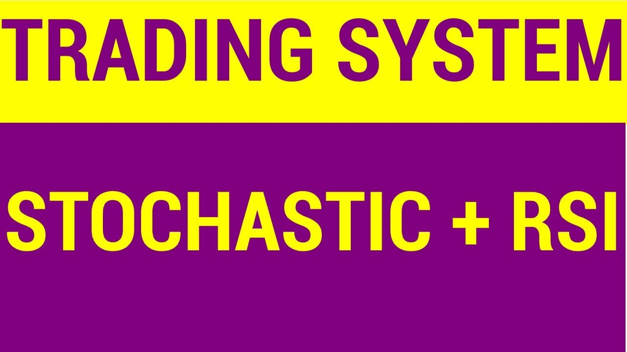 Trading System - Stochastic and RSI Oscillators   HINDI