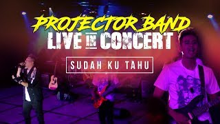 Projector Band Sudah Ku Tahu Live in Concert HD