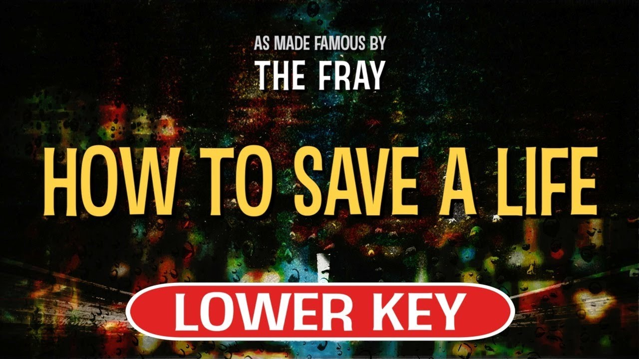 How To Save A Life Karaoke Lower Key The Fray Youtube