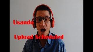 Usando o Upload Scheduled - Cdeca Vídeos,  ep.2