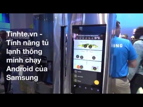 Tinhte vn   Tính năng tủ lạnh thông minh chạy Android của Samsung